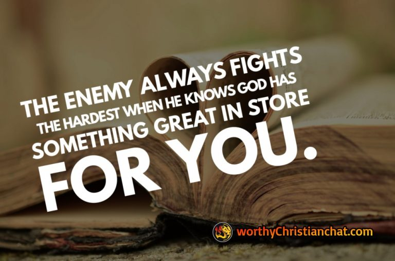 the-enemy-always-fights-hardest-when-he-knows-God-has-something-in-store-for-you